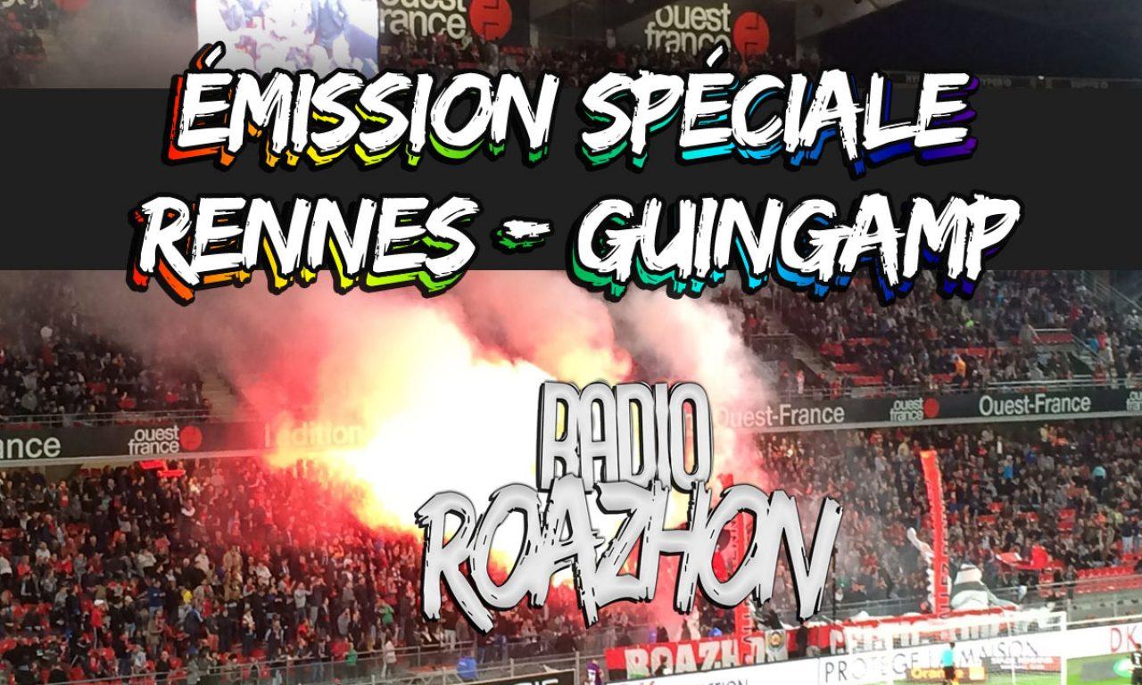 Replay émission spéciale Rennes – Guingamp [1-0]